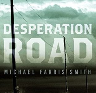 """Book Review: """"Desperation Road"""" by MUW Author Michael Farris Smith"""