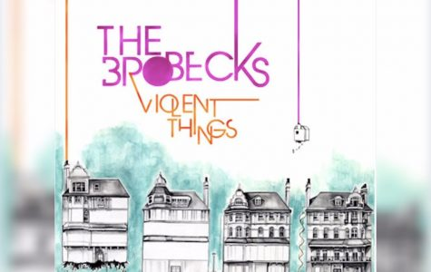 """Album Review: """"Violent Things"""" by the Brobecks"""