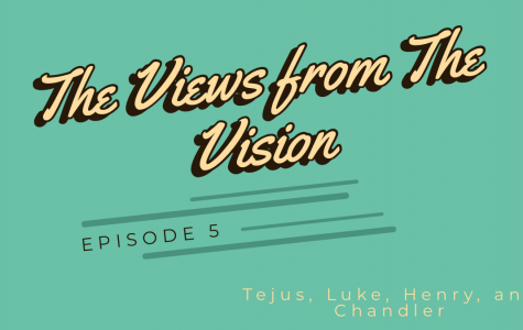 The Views from The Vision episode 5 with Tejus Kotikalapudi, Henry Sanders, Luke Bowles, and Chandler Bryant.