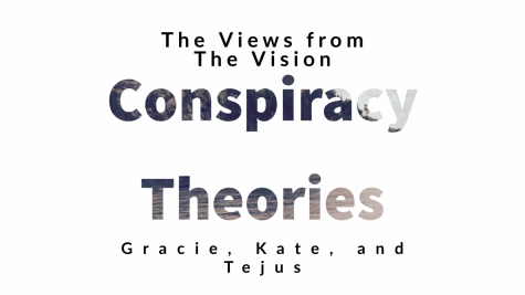 The Views from The Vision- Conspiracy Theories