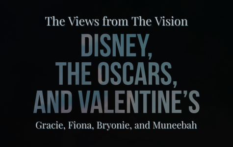 The Views from The Vision: Disney, The Oscars, and Valentine's
