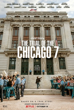 "Written by Aaron Sorkin, ""The Trial of the Chicago 7"" follows the trial of a famous group of activists."